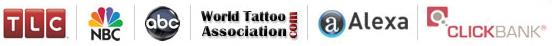 As Seen On TLC, NBC, ABC, World Tattoo Association, Alexa, and Clickbank